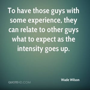 To Have Those Guys With Some Experience They Can Relate To Other Guys