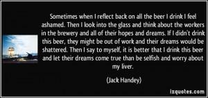 Sometimes when I reflect back on all the beer I drink I feel ashamed ...