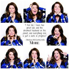 Great quote from Ana C. Magazine cover girl Melissa McCarthy More