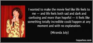 movie feel like life feels to me — and life feels both sad and dark ...