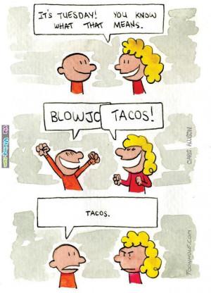 Taco Tuesday.