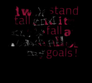 Quotes Picture: i will stand tall and i try not to fall as i reach all ...