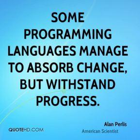alan-perlis-scientist-quote-some-programming-languages-manage-to.jpg