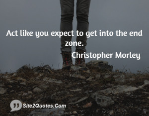 Act like you expect to get into the end zone.