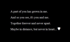 It's you and me together forever and never apart, maybe in distance ...