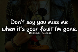 miss quotes don t say you miss me miss quotes don t say you miss me