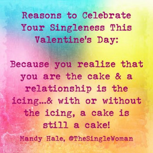 14 Reasons to Celebrate Your Singleness This Valentine's Day