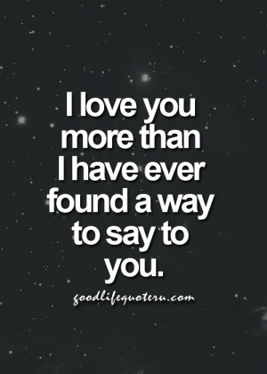 ... love you more than you know! I thank God for you because you saved my