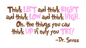 Dr Seuss Quotes Think Left and Right