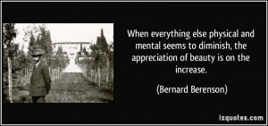 else physical and mental seems to diminish, the appreciation of beauty ...
