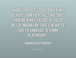 quote Barbara Grizzuti Harrison kindness and intelligence dont always