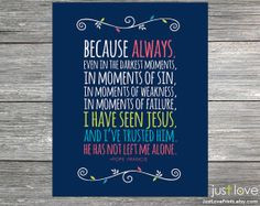 Pope Francis Quote Print Inspirational Catholic by JustLovePrints, $9 ...