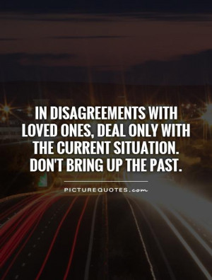 Argument Quotes Past Is Past Quotes