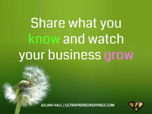 Share what you know and watch your business grow