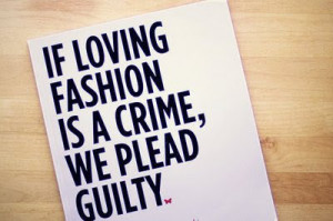Fashion Quote of the Day ♥