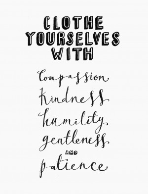 Clothe yourselves with compassion, kindness, humility, gentleness and ...