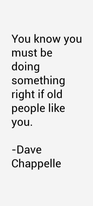 Dave Chappelle Quotes & Sayings