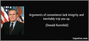 Arguments of convenience lack integrity and inevitably trip you up ...