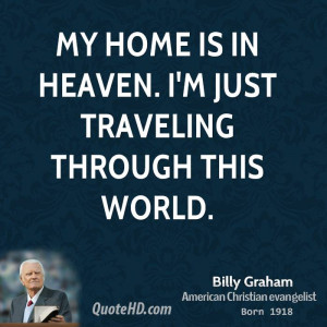 billy-graham-billy-graham-my-home-is-in-heaven-im-just-traveling.jpg