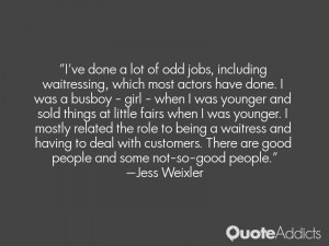 ve done a lot of odd jobs, including waitressing, which most actors ...