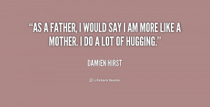 quote-Damien-Hirst-as-a-father-i-would-say-i-184656.png