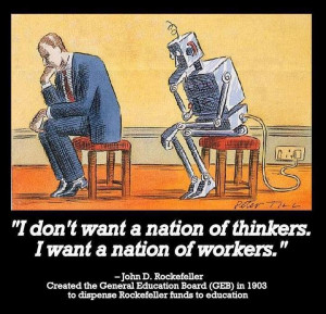 rockefeller And once we have a nation of workers, we will tax them ...