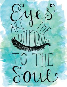Eyes Are The Window To The Soul Hand Letter Watercolor Ink Quote ...