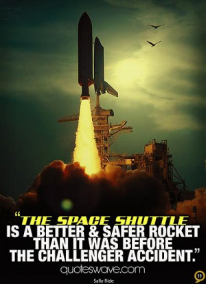 The space shuttle is a better & safer rocket than it was before the ...