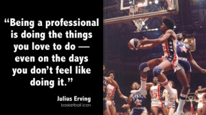 for quotes by Julius Erving. You can to use those 8 images of quotes ...