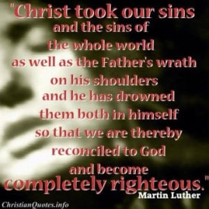 Martin Luther Quote - Christ Took Sins