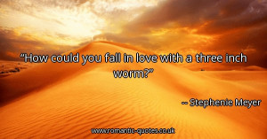 how-could-you-fall-in-love-with-a-three-inch-worm_600x315_15407.jpg
