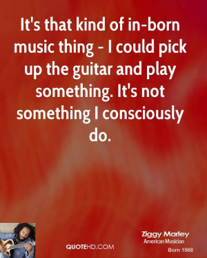 Ziggy Marley Music Quotes