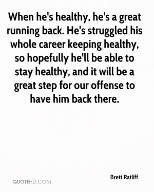 When he's healthy, he's a great running back. He's struggled his whole ...