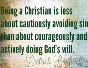 Love this Dietrich Bonhoeffer Quote!