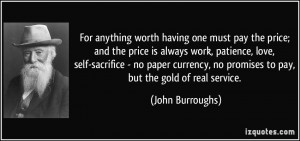 having one must pay the price; and the price is always work, patience ...