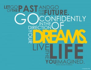 Let Go Of The Past And Go For The Future. Go Confidently In The ...