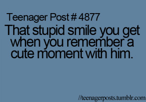 That stupid smile you get when you remember a cute moment with him.