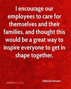 encourage our employees to care for themselves and their families ...