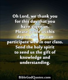 ... our class. Send the holy spirit to send us the gift of knowledge and