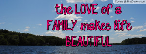 the love of a family makes life beautiful , Pictures