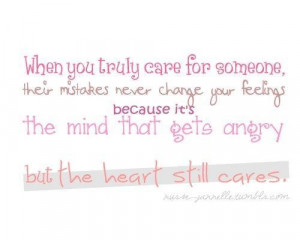 When you truly care for someone their mistakes never change your ...