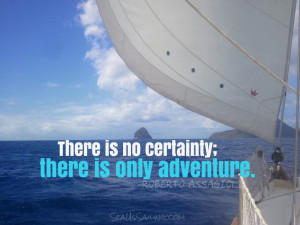 There is only adventure