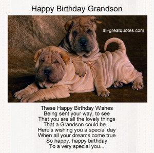 Happy Birthday Grandson .. These happy birthday wishes Being sent your ...