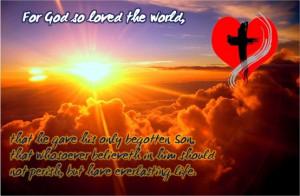 John 3:16 - For God so loved...