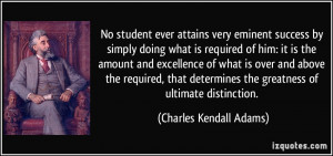 Student Success Quotes No student ever attains very