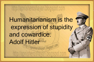 Adolf Hitler Quote About Humanitarianism, humanitarianism quotes