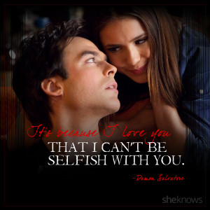 12 Best Damon quotes Ian Somerhalder should use on Nikki Reed
