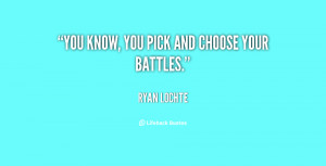 quote-Ryan-Lochte-you-know-you-pick-and-choose-your-102434.png
