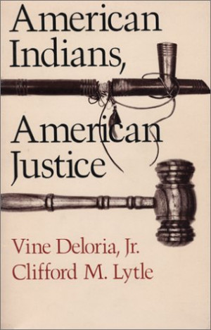 American Indians, American Justice by Vine Deloria Jr. — Reviews ...