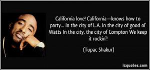 California love! California—knows how to party... In the city of L.A ...